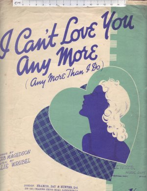I can't love you any more - Old Sheet Music by Francis Day & Hunter Ltd