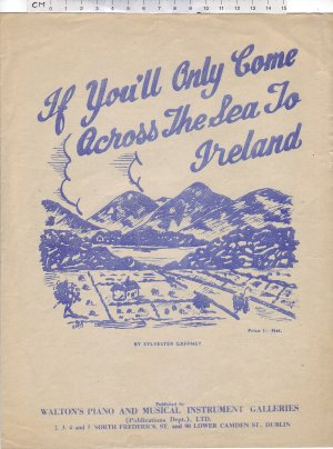 If you'll only come across the sea to Ireland - Old Sheet Music by Walton's