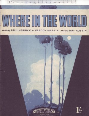 Where in the world - Old Sheet Music by Bradbury Wood Ltd