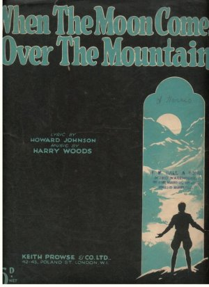 When the moon comes over the mountain - Old Sheet Music by Keith Prowse & Co Ltd