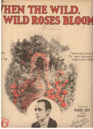 When the wild wild roses bloom - Old Sheet Music by Lawrence Wright