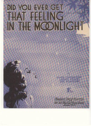 Did you ever get that feeling in the moonlight - Old Sheet Music by Francis Day & Hunter