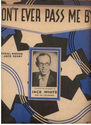 Don't ever pass me by - Old Sheet Music by Noel Gay