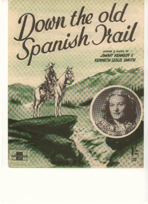 Down the old Spanish trail - Old Sheet Music by Peter Maurice