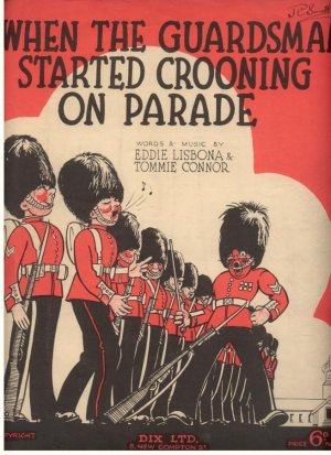 When the guardsman started crooning on parade - Old Sheet Music by Dix