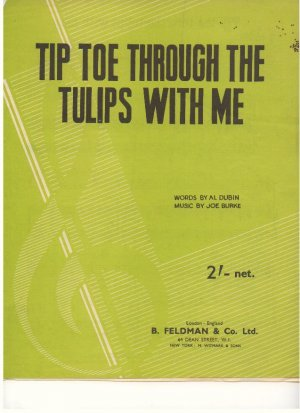 Tip toe through the tulips with me - Old Sheet Music by Feldman