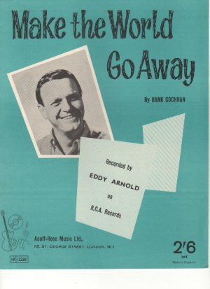 Make the world go away - Old Sheet Music by Acuff-Rose