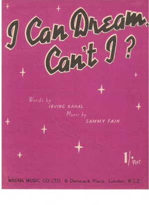 I can dream can't I - Old Sheet Music by Magna