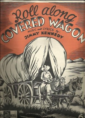 Roll along covered wagon - Old Sheet Music by Peter Maurice