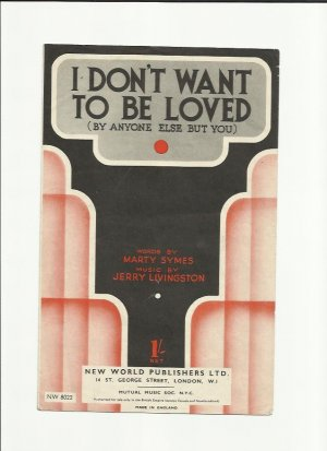 I don't want to be loved - Old Sheet Music by New World