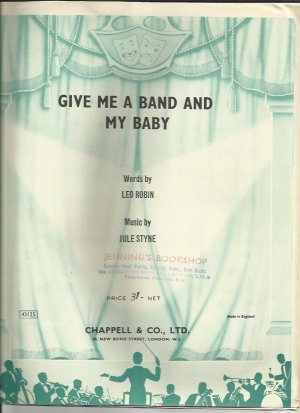 Give me a band and my baby - Old Sheet Music by Chappell