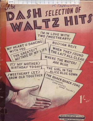 The Dash Selection of Waltz Hits. - Old Sheet Music by Irwin Dash Music Co Ltd